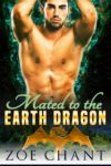 Mated to the Earth Dragon by Zoe Chant